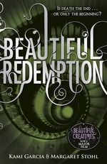 Beautiful Redemption : The Caster Chronicles : Book 4 - Kami Garcia