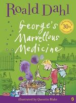 George's Marvellous Medicine :  Colour Edition - Roald Dahl