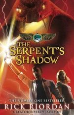 The Serpent's Shadow : The Kane Chronicles Series : Book 3 - Rick Riordan