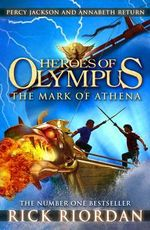 The Mark of Athena : Heroes of Olympus Series : Book 3 - Rick Riordan