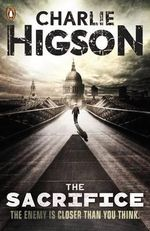 The Sacrifice : The Enemy Series : Book 4 - Charlie Higson