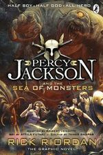 Percy Jackson and the Sea of Monsters : The Graphic Novel - Rick Riordan