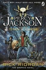 Percy Jackson and the Titan's Curse : The Graphic Novel - Rick Riordan