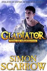Gladiator : Son of Spartacus - Simon Scarrow