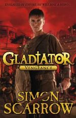 Gladiator : Vengeance - Simon Scarrow
