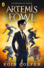 Artemis Fowl : Artemis Fowl Series : Book 1 - Eoin Colfer