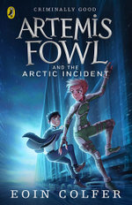 The Arctic Incident : Artemis Fowl Series : Book 2 - Eoin Colfer