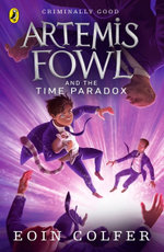 Artemis Fowl and the Time Paradox : Artemis Fowl Series : Book 6 - Eoin Colfer