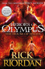 The House of Hades : Heroes of Olympus Series : Book 4 - Rick Riordan