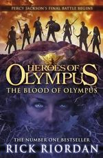 Blood of Olympus : Heroes of Olympus : Book 5 - Rick Riordan