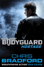 Bodyguard : Hostage Series : Book 1 - Chris Bradford