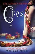 The Lunar Chronicles : Cress : The Lunar Chronicles   - Marissa Meyer
