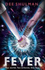 Fever (Book 1) : Parallon Trilogy - Dee Shulman