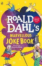 Roald Dahl's Marvellous Joke Book - Roald Dahl