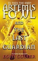 Artemis Fowl and the Last Guardian - Eoin Colfer
