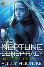 The Neptune Conspiracy - Polly Holyoke