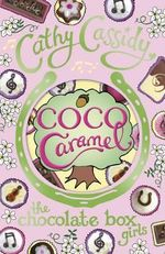 Coco Caramel : Chocolate Box Girls - Cathy Cassidy