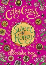 Sweet Honey : The Chocolate Box Girls : Book 5 - Cathy Cassidy