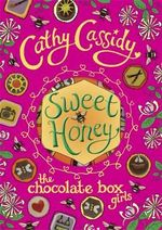 Sweet Honey : Chocolate Box Girls - Cathy Cassidy