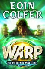 The Reluctant Assassin : WARP Book 1 - Eoin Colfer