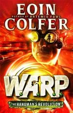 Hangman's Revolution: W.A.R.P :  Book 2 - Eoin Colfer