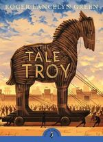 The Tale of Troy - Roger Green