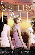 Sisters' Fate : A Cahill Witch Chronicles - Jessica Spotswood