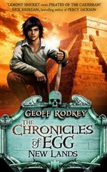 Chronicles of Egg : New Lands - Geoff Rodkey