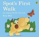 Spot's First Walk : Spot Series - Eric Hill