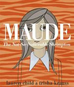 Maude : The Not-So-Noticeable Shrimpton - Trisha Krauss