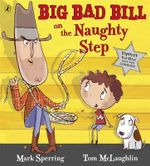 Big Bad Bill on the Naughty Step - Mark Sperring