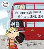 Charlie and Lola : We Completely Must Go to London - Child Lauren