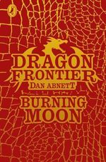 Dragon Frontier : Burning Moon: Book 2 - Dan Abnett