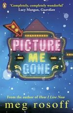 Picture Me Gone - Meg Rosoff