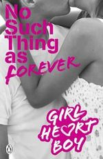 No Such Thing as Forever : Girl Heart Boy Series : Book 2 - Ali Cronin