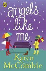 Angels Like Me : Angels Next Door Book 3 - Karen McCombie