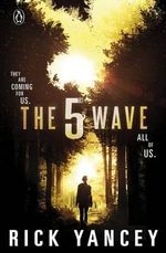 The Fifth Wave : They are coming for us. All of us. - Rick Yancey