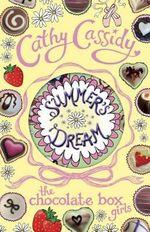 Summer's Dream : Chocolate Box Girls - Cathy Cassidy