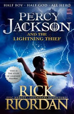 Percy Jackson and the Lightning Thief : Percy Jackson and the Olympians Series : Book 1 - Rick Riordan