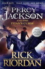 Percy Jackson and the Titan's Curse : Percy Jackson and the Olympians Series : Book 3 - Rick Riordan