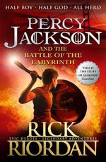 Percy Jackson and the Battle of the Labyrinth : Percy Jackson and the Olympians Series: Book 4 - Rick Riordan