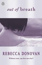 Out of Breath : The Breathing Series : Book 3 - Rebecca Donovan