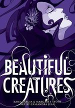 Beautiful Creatures : A Graphic Novel - Cassandra Jean
