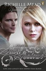 Bloodlines : Silver Shadows (book 5) - Richelle Mead
