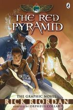 The Kane Chronicles : The Red Pyramid: The Graphic Novel - Rick Riordan