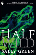 Half Wild : Half Bad Trilogy : Book 2 - Sally Green