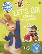Peter Rabbit Animation : Let's Go! Sticker Story Book : with Over 150 Stickers! - Beatrix Potter