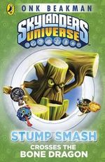 Skylanders Mask of Power : Stump Smash Crosses the Bone Dragon - Onk Beakman