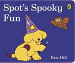 Spot's Spooky Fun - Eric Hill