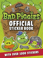 Angry Birds : Bad Piggies Official Sticker Book : with Over 1000 Stickers - Sunbird